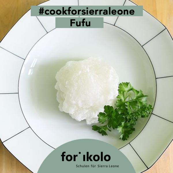 Sierra Leonisches Rezept: Fufu, Forikolo e.V.